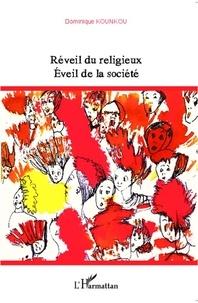 Dominique Kounkou - Réveil du religieux - Eveil de la société.