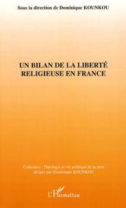 Dominique Kounkou et Régis Dericquebourg - Un bilan de la liberté religieuse en France.