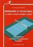 Dominique Kraemer - Enseigner le volley-ball - En milieu scolaire (collèges, lycées).