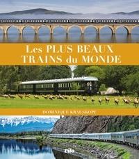Dominique Krauskopf - Les plus beaux trains du monde.