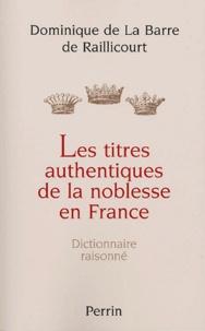 Deedr.fr Les Titres authentiques de la noblesse en France - Dictionnaire raisonné Image