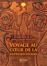 Dominique La Morvonnais-Desveaux - Voyage au coeur de la représentation.