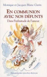 Dominique Laage Blanc-Garin et Jacques Blanc-Garin - En communion avec nos défunts - Dans l'infinitude de l'amour.