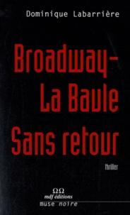 Dominique Labarrière - Broadway-La Baule sans retour.