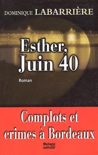 Dominique Labarrière - Esther, Juin 40.