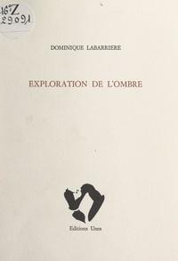 Dominique Labarrière et Frédéric Benrath - Exploration de l'ombre.