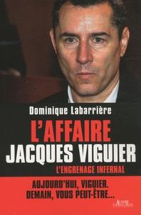Dominique Labarrière - L'affaire Jacques Viguier - L'engrenage infernal.