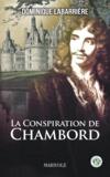 Dominique Labarrière - La Conspiration de Chambord.