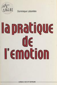 Dominique Labarrière - La Pratique de l'émotion.