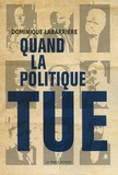 Dominique Labarrière - Quand la politique tue.