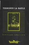 Dominique Labarrière - Terminus La Baule.