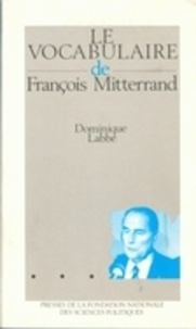 Dominique Labbé - Le vocabulaire de François Mitterrand.