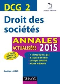 Dominique Lafleur - DCG 2 - Droit des sociétés 2015 - Annales actualisées.