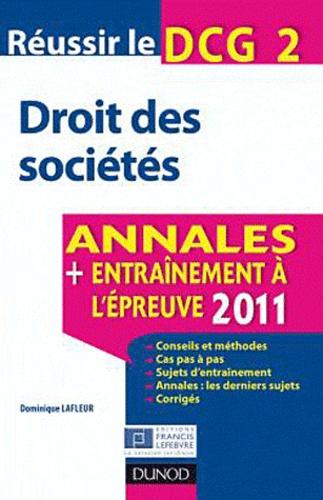Dominique Lafleur - Réussir le DCG 2 Droit des sociétés - Annales, entraînement à l'épreuve.
