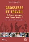 Dominique Lafon - Grossesse et travail - Quels sont les risques pour l'enfant à naître ?.