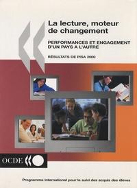Dominique Lafontaine - La lecture, moteur de changement - Performances et engagement d'un pays à l'autre - Résultats du cycle d'enquête de PISA 2000.