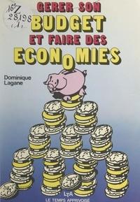 Dominique Lagane - Gérer son budget et faire des économies.