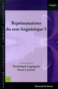 Dominique Lagorgette et Pierre Larrivée - Représentations du sens linguistique - Tome 5.