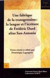 Dominique Lagorgette - Une fabrique de la transgression : la langue et l'écriture de Frédéric Dard alias San-Antonio.