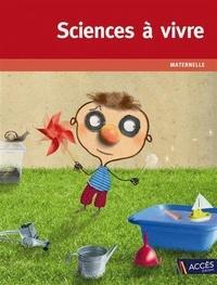 Télécharger un livre gratuitement Sciences à vivre maternelle  (French Edition) 9782909295077