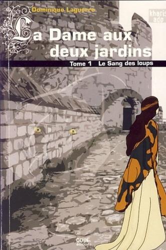 La Dame aux deux jardins Tome 1 Le sang des loups