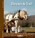 Dominique Lambert - Chevaux de trait - Le passé a de l'avenir.