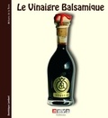 Dominique Lambert - Le Vinaigre Balsamique - A la découverte des créateurs de l'aceto balsamico.