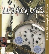 Dominique Lambert et Jean-Claude Tabernier - Les montres - Les maîtres du temps depuis plus de 500 ans.