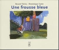 Dominique Lamy et Benoît Viérin - Une frousse bleue.