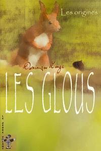 Dominique Lange et Marc Hen - Les glous Tome 1 : Les origines.