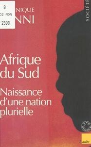 Dominique Lanni - Afrique du Sud - Naissance d'une nation plurielle.