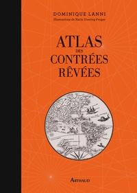 Dominique Lanni - Atlas des contrées rêvées.