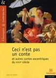 Dominique Lanni - Ceci n'est pas un conte - Et autres contes excentriques du XVIIIe siècle.