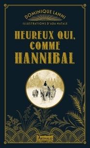 Dominique Lanni - Heureux qui, comme Hannibal.