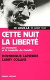 Dominique Lapierre - Cette nuit la liberté.