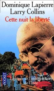 Dominique Lapierre et Larry Collins - Cette nuit la liberté.