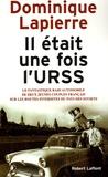 Dominique Lapierre - Il était une fois l'URSS - Le fantastique raid automobile de deux jeunes couples français sur les routes interdites du pays des Soviets.