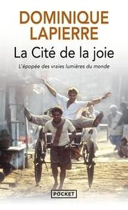 Dominique Lapierre - La cité de la joie - L'épopée des vraies lumières du monde.