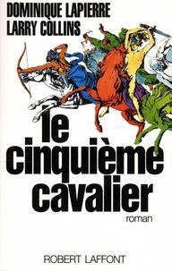 Dominique Lapierre et Larry Collins - Le cinquième cavalier.