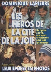 Dominique Lapierre - Les Héros de la Cité de la joie.