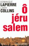 Dominique Lapierre et Larry Collins - O Jérusalem.