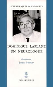 Dominique Laplane et Jacques Vauthier - Dominique Laplane - Un neurologue, entretien avec Jacques Vauthie.