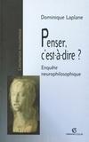 Dominique Laplane - Penser, c'est-à-dire ?.