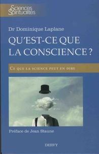 Dominique Laplane - Qu'est-ce que la conscience ? - Ce que la science peut dire.