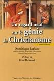 Dominique Laplane - Un regard neuf sur le génie du christianisme.