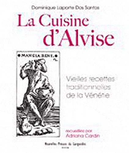 Dominique Laporte Dos Santos - La cuisine d'Alvise.