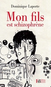 Mon fils est schizophrène - Dominique Laporte |