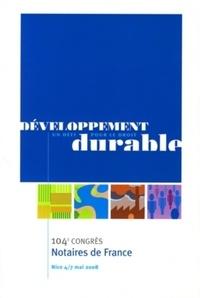Dominique Larralde - Développement durable - 104e Congrès des notaires de France, Nice 4-7 mai 2008.