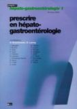 Dominique Larrey et  Collectif - Prescrire en hépato-gastroentérologie.