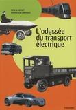 Dominique Larroque et Pascal Griset - L'odyssée du transport électrique.